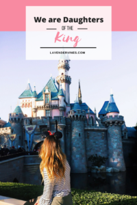 Disneyland - We are Daughters of the King