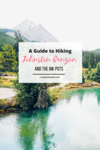 Hiking Johnston Canyon and the Ink Pots