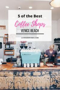 Best Coffee Shops in Venice Beach