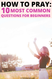 How to Pray for Beginners: Answering the most common questions