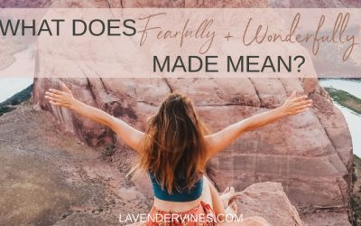 """""""Fearfully and Wonderfully Made"""" – What Does Psalm 139:14 Mean?"""