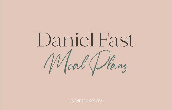 Daniel Fast Meal Plans