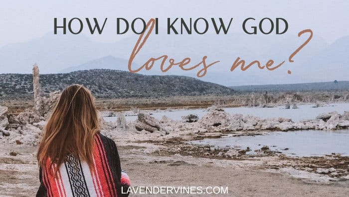 How Do I Know God Loves Me?
