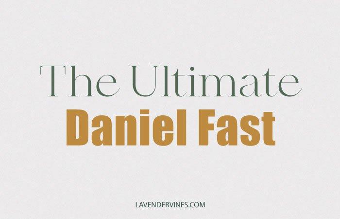 The Ultimate Daniel Fast