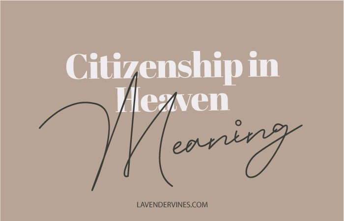 Our Citizenship is in Heaven Meaning