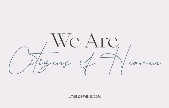 We are citizens of heaven