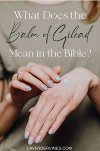 Balm of Gilead Meaning in the Bible