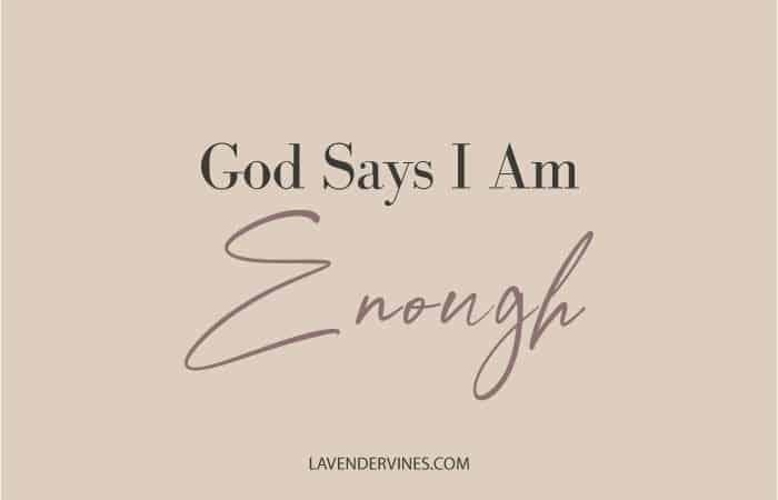 God Says I Am Enough