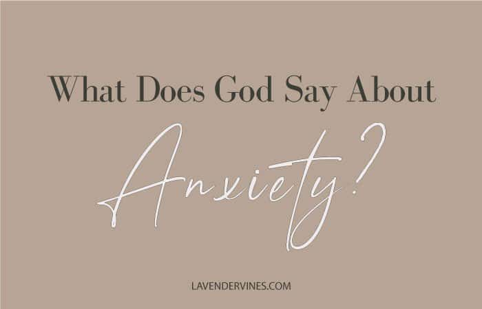 What Does God Say About Anxiety