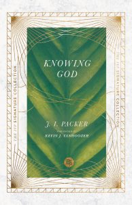 Knowing God by J.l. Packer