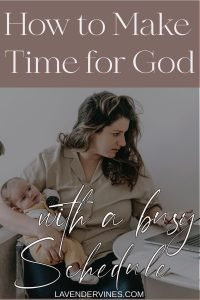 Making time for God with a busy schedule