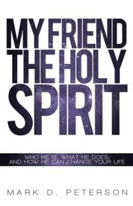 My Friend the Holy Spirit by Mark Peterson